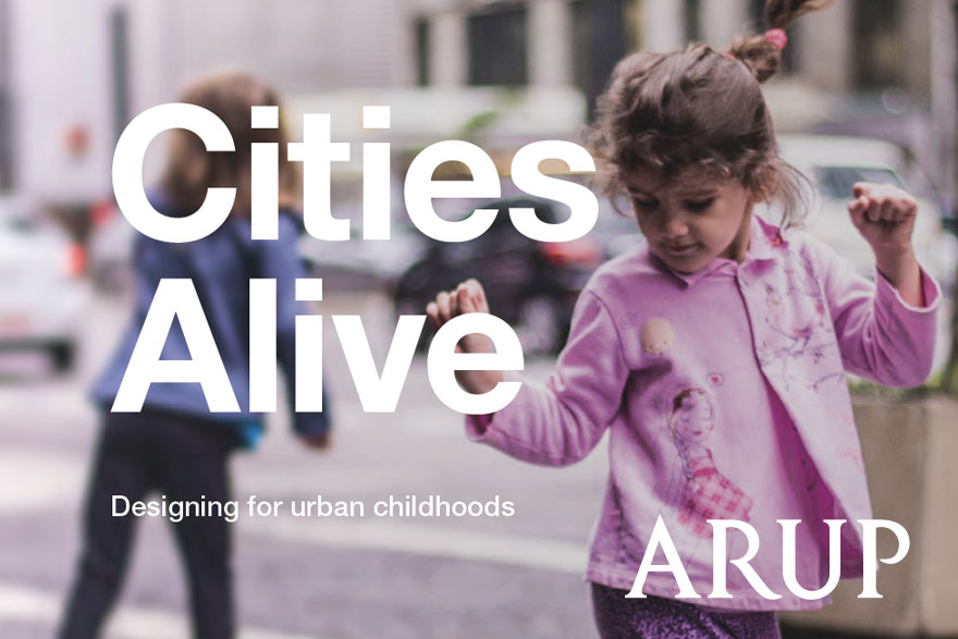 ARUP - Cities Alive - Designing For Urban Childhoods - 2017