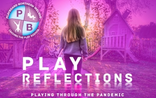 PlayBoard NI - Play Reflections - Playing Through The Pandemic