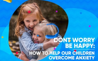 Webinar - How To Help Our Children Overcome Anxiety