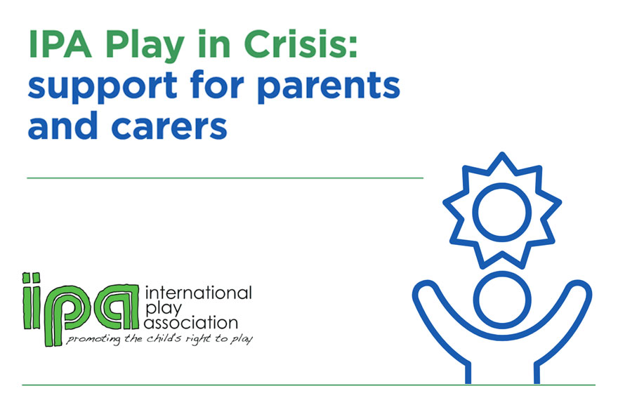 Publication - IPA - Play In Crisis - Support For Parents And Carers